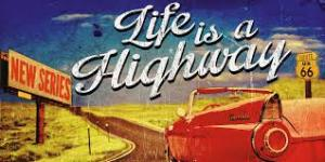 Life is a Highway